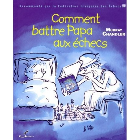 Comment battre papa - Chandler