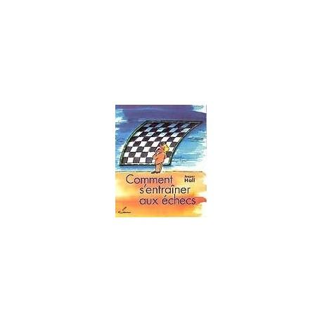 Comment s'entrainer aux échecs - Hall