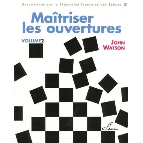 Maitriser les ouvertures 2 - Watson