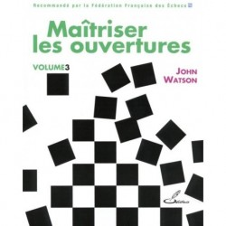 Maitriser les ouvertures 3 - Watson