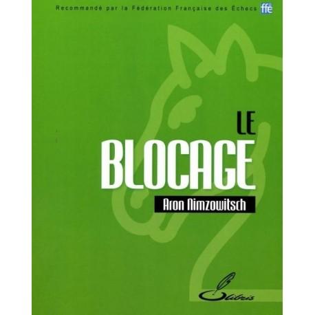 Le Blocage - Olibris - Nimzowitsch.